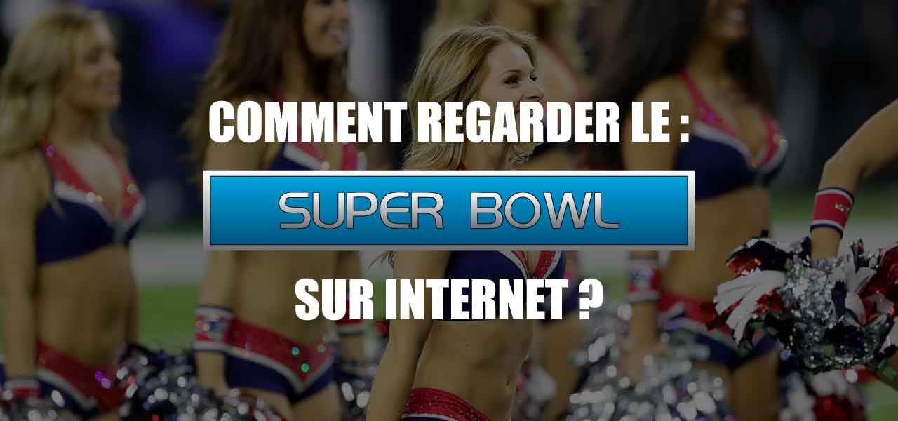 regarder super bowl en direct
