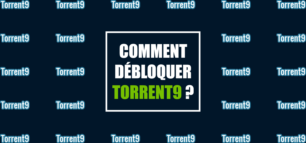 sur torrent9 sans vpn