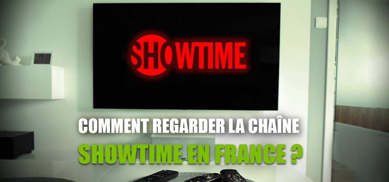 regarder showtime streaming france