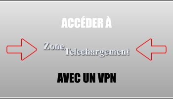 Débloquer Zone de Telechargement avec un VPN (version 2020)