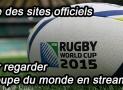 Sites officiels sur lesquels suivre le mondial de rugby en streaming