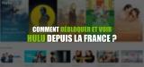 Débloquer Hulu streaming en France pour les nuls !