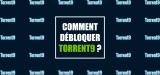 Comment télécharger sans risque sur Torrent 9 bloqué ?