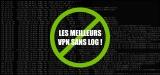 Les meilleurs VPN sans log 2020 : rester anonyme grâce au no log !