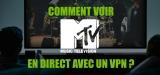 Goûter à MTV direct USA et ne plus s'en passer