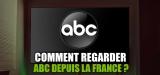 Regarder ABC en direct depuis votre canapé français, it's possible !