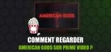 Regarder American Gods VOSTFR où que vous soyez