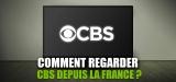 Speak english avec CBS streaming direct en France !
