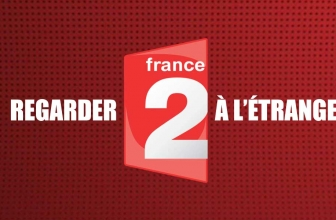 Comment regarder France 2 streaming etranger (france.tv) ?
