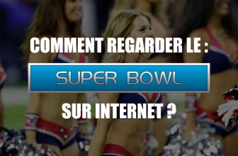Comment regarder le Superbowl en direct sur internet ? Màj. 2019