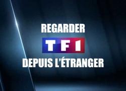 Regarder TF1 depuis l'étranger | Voir TF1 depuis l'étranger