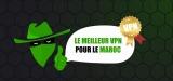 L'indispensable VPN au Maroc : les meilleurs choix pour 2020