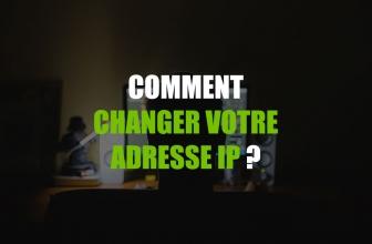 Changer adresse IP : Comment cacher son adresse IP gratuitement ?